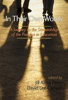 In Their Own Words: A Journey to the Stewardship of the Practice in Education (Paperback)