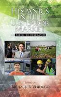 Hispanics in the US Labor Market: Selected Research - The Hispanic Population in the United States (Hardback)