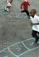 Varied Perspectives on Play and Learning: Theory and Research on Early Years Education (Hardback)