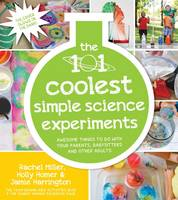 The 101 Coolest Simple Science Experiments (Paperback)