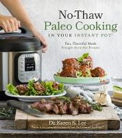 No-Thaw Paleo Cooking in Your Instant Pot (R)