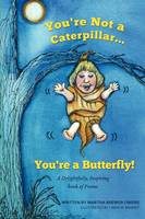 You're Not a Caterpillar... You're a Butterfly! (Paperback)