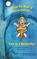 You're Not a Caterpillar... You're a Butterfly! (Hardback)