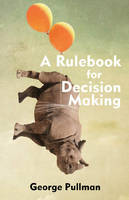 A Rulebook for Decision Making - Hackett Student Handbooks (Paperback)
