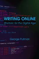 Writing Online: Rhetoric for the Digital Age (Paperback)