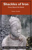 Shackles of Iron: Slavery Beyond the Atlantic (Paperback)