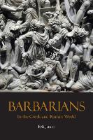 Barbarians in the Greek and Roman World (Paperback)