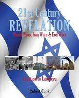 21st Century Revelation: World Wars, Iraq Wars & End Wars (Paperback)