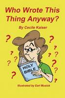 Who Wrote This Thing Anyway (Paperback)