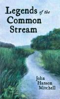 Legends of the Common Stream (Hardback)
