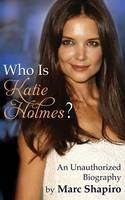 Who Is Katie Holmes? (Paperback)