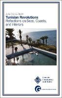 Tunisian Revolutions: Reflections on Seas, Coasts, and Interiors (Paperback)