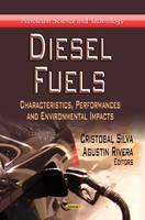 Diesel Fuels: Characteristics, Performances & Environmental Impacts (Hardback)