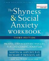 The Shyness and Social Anxiety Workbook, 3rd Edition: Proven, Step-by-Step Techniques for Overcoming Your Fear (Paperback)