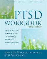 The PTSD Workbook, 3rd Edition: Simple, Effective Techniques for Overcoming Traumatic Stress Symptoms (Paperback)