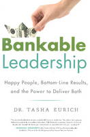 Bankable Leadership: Happy People, Bottom-Line Results, and the Power to Deliver Both (Hardback)
