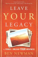 Leave YOUR Legacy: The Power to Unleash Your Greatness (Hardback)