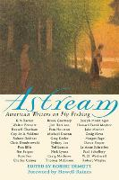 Astream: American Writers on Fly Fishing (Paperback)