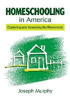 Homeschooling in America: Capturing and Assessing the Movement (Paperback)