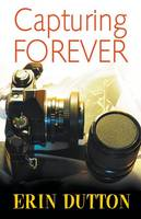 Capturing Forever (Paperback)