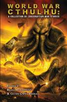 World War Cthulhu: A Collection of Lovecraftian War Stories (Paperback)