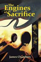 The Engines of Sacrifice (Paperback)