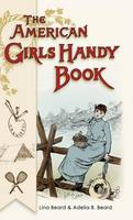 American Girls Handy Book: How to Amuse Yourself and Others (Nonpareil Books) (Hardback)