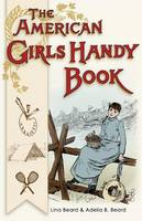 American Girls Handy Book: How to Amuse Yourself and Others (Nonpareil Books) (Paperback)