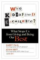 Who Kidnapped Excellence? What Stops Us from Giving and Being Our Best (Hardback)