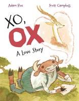 XO, OX: A Love Story (Hardback)