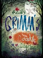 Really Grimm's Doodle Diaries - Doodle Books (Paperback)