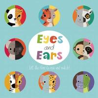 Eyes and Ears (Board book)