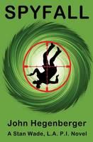 Spyfall: A Stan Wade, La Pi Novel - Stan Wade, La Pi 1 (Paperback)