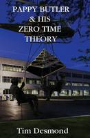 Pappy Butler & His Zero Time Theory (Paperback)