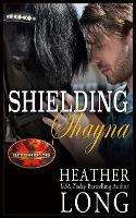 Shielding Shayna: Brotherhood Protectors World (Paperback)
