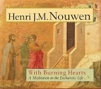 With Burning Hearts: A Meditation on the Eucharistic Life (Paperback)