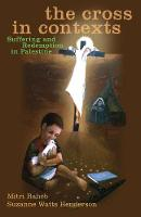 The Cross in Contexts: Suffering and Redemption in Palestine (Paperback)