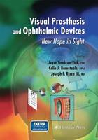 Visual Prosthesis and Ophthalmic Devices: New Hope in Sight - Ophthalmology Research (Paperback)