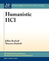 Humanistic HCI - Synthesis Lectures on Human-Centered Informatics (Paperback)