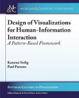 Design of Visualizations for Human-Information Interaction: A Pattern-Based Framework - Synthesis Lectures on Visualization (Paperback)