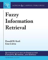 Fuzzy Information Retrieval - Synthesis Lectures on Information Concepts, Retrieval, and Services (Paperback)