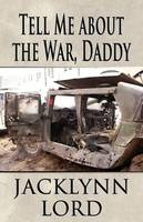 Tell Me about the War, Daddy (Paperback)
