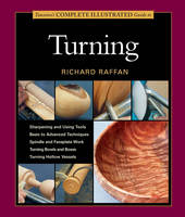 Taunton's Complete Illustrated Guide to Turning (Paperback)