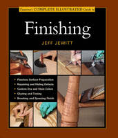 Complete Illustrated Guide to Finishing (Paperback)