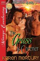 The Grass Is Greener [Mcqueen Was My Valley 3] (Siren Publishing Menage Everlasting) (Paperback)