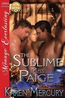 The Sublime Miss Paige (Siren Publishing Menage Everlasting) (Paperback)