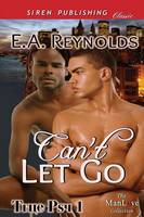 Can't Let Go [True Psy 1] (Siren Publishing Classic Manlove) (Paperback)