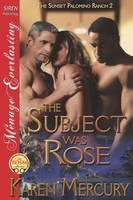 The Subject Was Rose [The Sunset Palomino Ranch 2] (Siren Publishing Menage Everlasting) (Paperback)