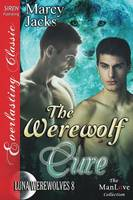The Werewolf Cure [Luna Werewolves 8] (Siren Publishing Everlasting Classic Manlove) (Paperback)