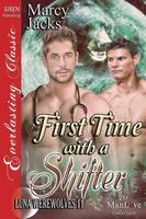 First Time with a Shifter [Luna Werewolves 11] (Siren Publishing Everlasting Classic Manlove) (Paperback)